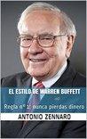 Warren Buffett Style: Regla n°1: nunca pierdas dinero