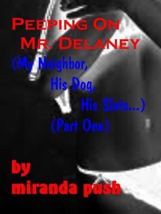 peeping-on-mr-delaney-my-neighbor-his-dog-his-sluts-part-1