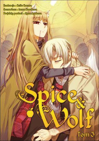 Spice & Wolf. Tom 3 (Spice & Wolf, #3)