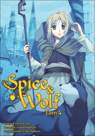 Spice & Wolf. Tom 4 (Spice & Wolf, #4)