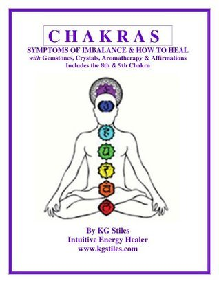 CHAKRAS - SYMPTOMS OF IMBALANCE & HOW TO HEAL with Gemstones, Crystals, Aromatherapy & Affirmations Includes the 8th & 9th Chakra