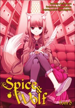 Spice & Wolf. Tom 5 (Spice & Wolf, #5)