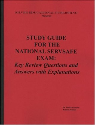 Study Guide for the National Servsafe Exam: Key Review Questions and Answers with Explanations
