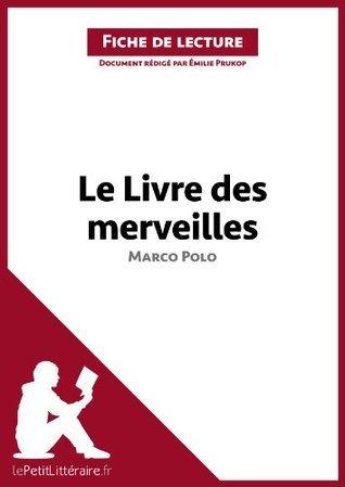 Le Livre des merveilles de Marco Polo (Fiche de lecture): Comprendre la littérature avec lePetitLittéraire.fr