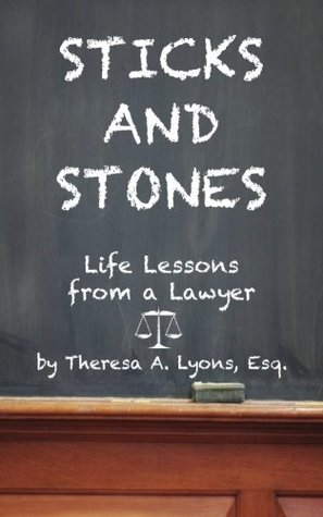 Sticks and Stones: Life Lessons From a Lawyer