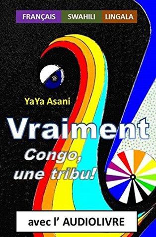 Vraiment : Congo, une tribu !: Avec audiolivre MP3 inclus