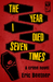 The Year I Died Seven Times by Eric Beetner
