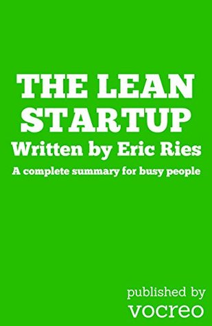 The Lean Startup: A Complete Summary For Busy People