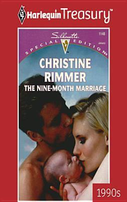 Ebook The Nine-Month Marriage (Conveniently Yours / Bravo Family) by Christine Rimmer PDF!