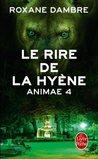 Le rire de la hyène by Roxane Dambre