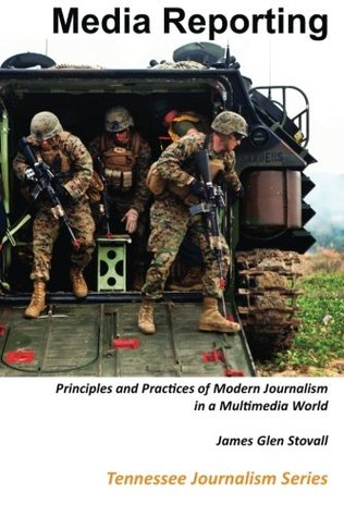 Media Reporting: Principles and Practices of Modern Journalism in a Multimedia World (Tennessee Journalism Series)