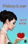 Préstame tu amor by Javier Romero