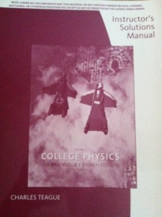 Instructor's Solutions Manual For College Physics 8th Edition ISBNS: 0495556157 9780495556152 (Serway's College Physics, Volume 1)