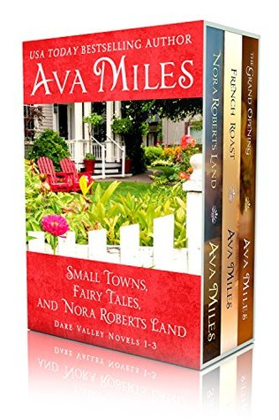 Small Towns, Fairy Tales, And Nora Roberts Land (Dare Valley, #1-3)