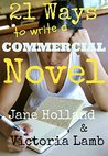 21 Ways To Write A Commercial Novel by Jane Holland