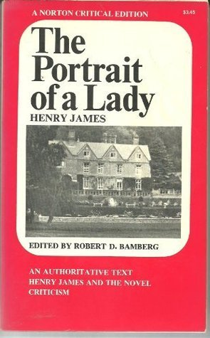 The Portrait of a Lady: An Authoritative Text, Henry James and the Novel, Reviews and Criticism