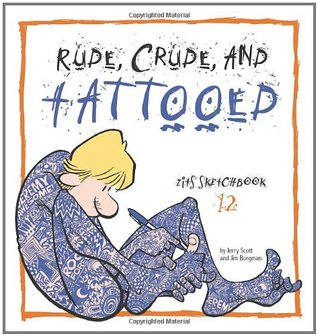 Rude, Crude, and Tattooed (Zits Sketchbook, #12)