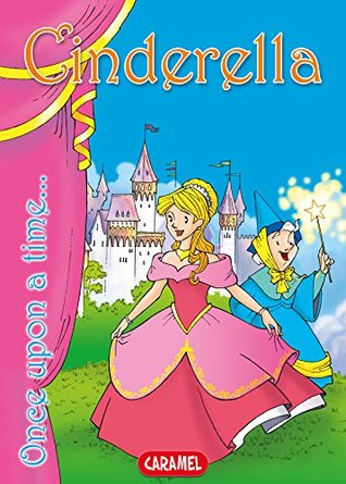 Cinderella: Tales and Stories for Children (Once Upon a Time... Book 15)