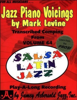 Jazz Piano Voicings: Transcribed Piano Comping from Volume 64 Salsa Latin Jazz