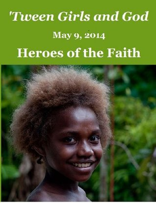 tween-girls-and-god-heroes-of-the-faith