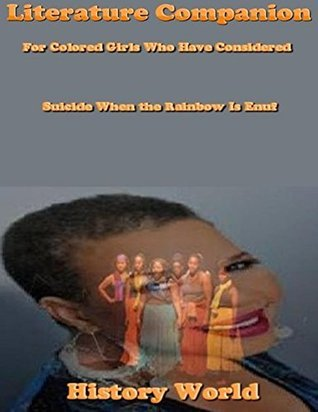 Literature Companion: For Colored Girls Who Have Considered Suicide When the Rainbow Is Enuf