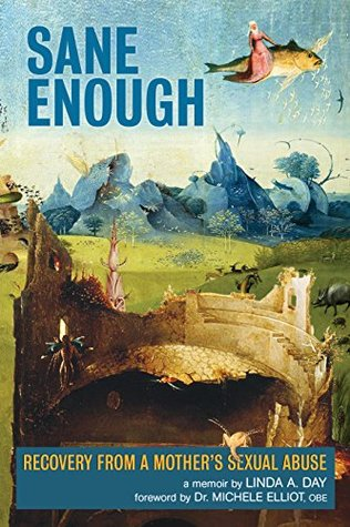 Sane Enough: Recovery From a Mother's Sexual Abuse