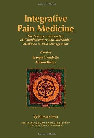 Integrative Pain Medicine (Contemporary Pain Medicine)