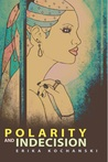 Polarity and Indecision by Erika Kochanski