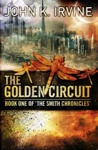 The Golden Circuit (The Smith Chronicles, #1)