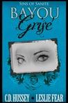 Bayou Grise: Sins of Sanite (Blood of My Blood, #2)
