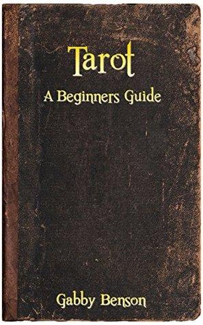Tarot: A Beginners Guide
