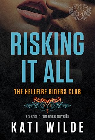Risking It All (Hellfire Riders MC, #5)