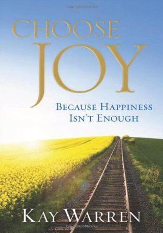 Choose Joy by Kay  Warren