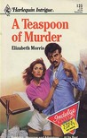 A Teaspoon of Murder (Harlequin Intrigue, No 125)