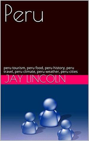 Peru: peru tourism, peru food, peru history, peru travel, peru climate, peru weather, peru cities