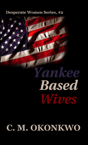 Yankee Based Wives (Desperate Women #2)