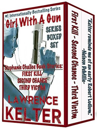 Girl With A Gun: Thriller Suspense Series : Boxed Set (Stephanie Chalice Back Stories Book 1)