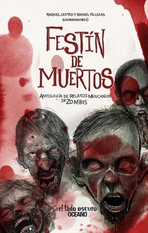 Festín de muertos. Antología de relatos mexicanos de zombis