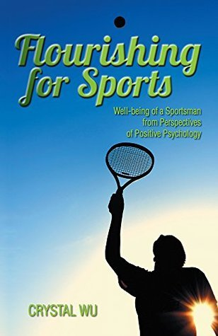 Flourishing for Sports: Well-being of a Sportsman from Perspectives of Positive Psychology