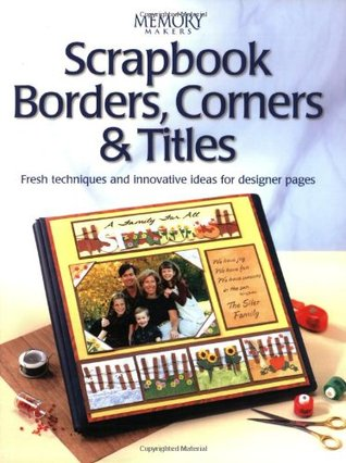 Scrapbook Borders Corners Titles By Memory Makers