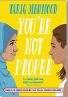You're Not Proper by Tariq Mehmood