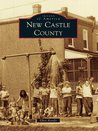New Castle County (Images of America: Delaware)