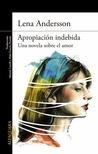 Apropiación indebida by Lena Andersson