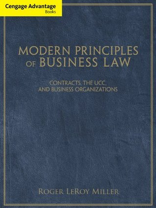 Modern Principles of Business Law: Contracts, the UCC, and Business Organizations