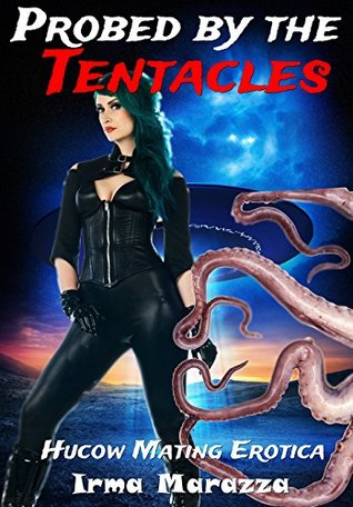 Probed by the Tentacles (Hucow Mating Erotica)