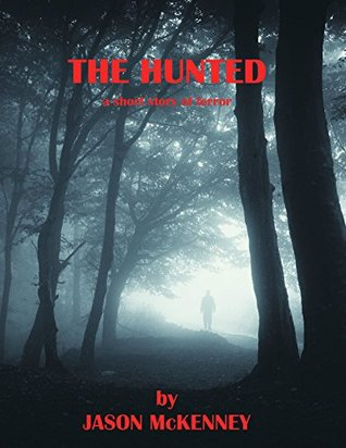 The Hunted by Jason McKenney