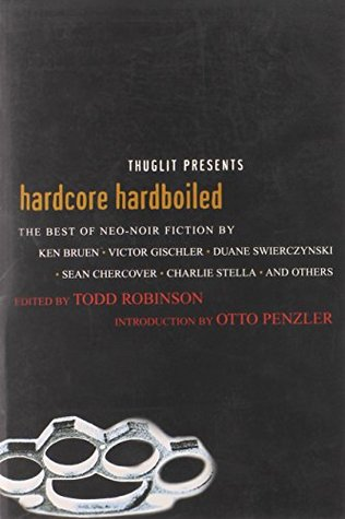 Hardcore Hardboiled by Todd Robinson
