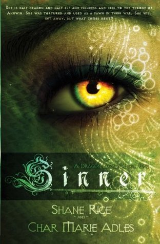 Sinner: A Dragon Legacy: Book One (Volume 1)