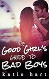 The Good Girl's Guide to Bad Boys