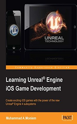 Learning Unreal® Engine iOS Game Development